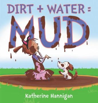 Dirt + Water