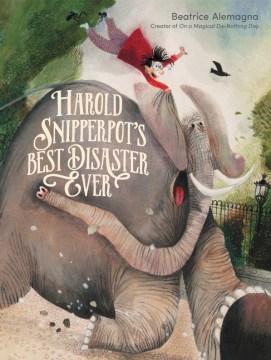 Harold Phillip Snipperpot's Best Disaster Ever