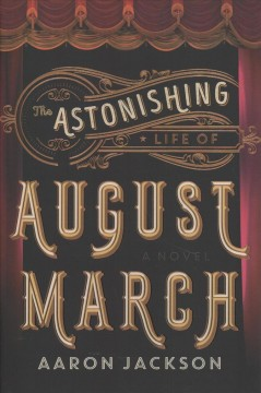 Astonishing Life of August March