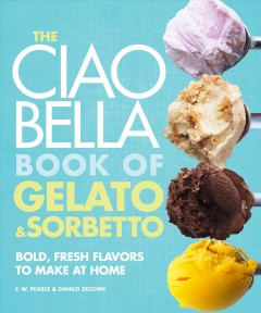 The Ciao Bella Book of Gelato & Sorbetto