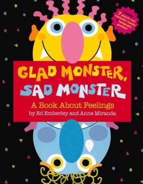 Glad Monster, Sad Monster