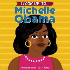 I Look up to ... Michelle Obama