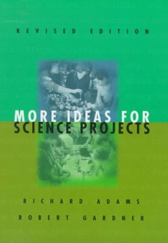 More Ideas for Science Projects