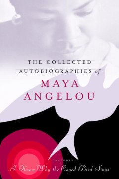 The Collected Autobiographies of Maya Angelou
