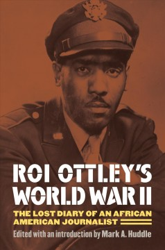 Roi Ottley's World War II