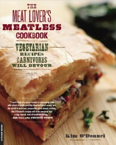 The Meat Lover's Meatless Cookbook
