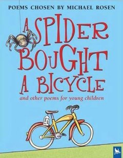 A Spider Bought A Bicycle, and Other Poems for Young Children