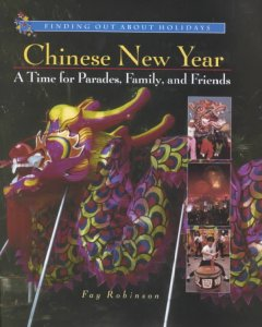 Chinese New Year--a Time for Parades, Family, and Friends