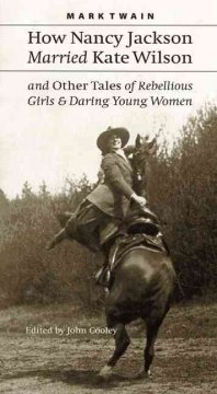 How Nancy Jackson Married Kate Wilson, and Other Tales of Rebellious Girls & Daring Young Women
