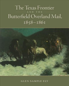 The Texas Frontier and the Butterfield Overland Mail, 1858-1861