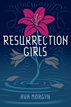 Resurrection Girls