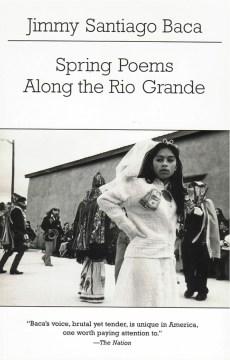 Spring Poems Along the Rio Grande