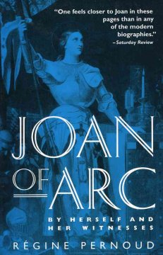 Joan of Arc, by Herself and Her Witnesses