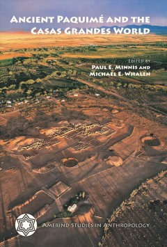 Ancient Paquime and the Casas Grandes World