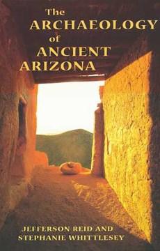 The Archaeology of Ancient Arizona