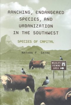Ranching, Endangered Species, and Urbanization in the Southwest