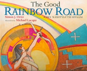 The Good Rainbow Road = Rawa 'kashtyaa'tsi Hiyaani