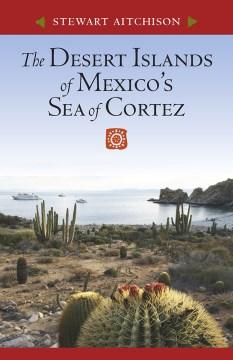 The Desert Islands of Mexico's Sea of Cortez
