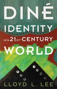 Diné Identity in a Twenty-First-Century World