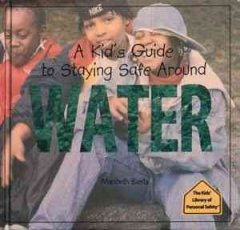 A Kid's Guide to Staying Safe Around Water
