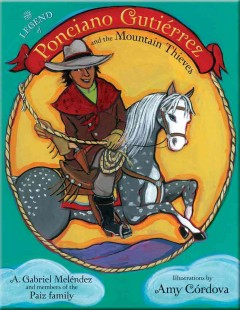 The legend of Ponciano Gutiérrez and the mountain thieves