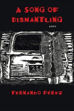 A Song of Dismantling: Poems