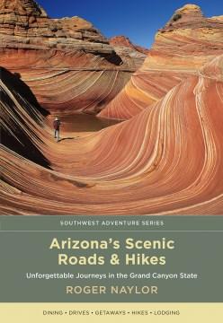Arizona's Scenic Roads & Hikes