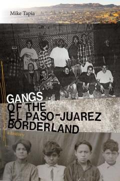 Gangs of the El Paso-Juárez Borderland: A History