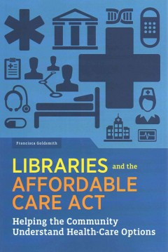 Libraries and the Affordable Care Act