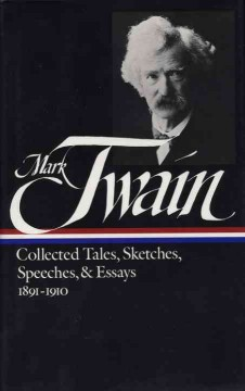 Collected Tales, Sketches, Speeches, & Essays, 1891-1910