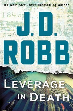 Leverage in Death--an Eve Dallas Novel