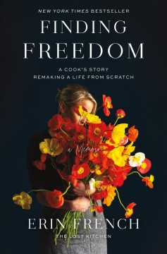 Finding Freedom: A Cook's Story, Remaking A Life From Scratch