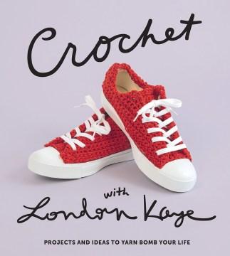 Crochet With London Kaye