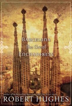 Barcelona, the Great Enchantress