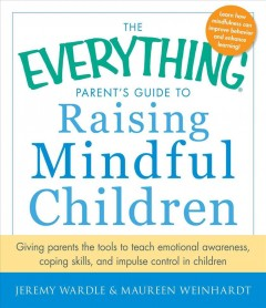 Everything Parent's Guide to Raising Mindful Children