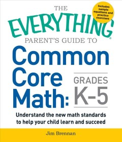 The Everything Parent's Guide to Common Core Math, Grades K-5
