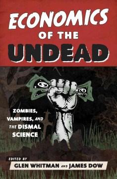 Economics of the Undead