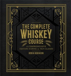 The Complete Whiskey Course