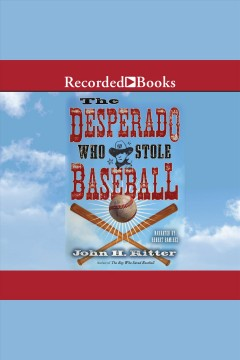 The Desperado Who Stole Baseball