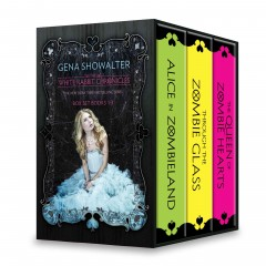 The White Rabbit Chronicles: Alice in Zombieland\through the Zombie Glass\the Queen of Zombie Hearts