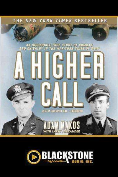 a higher call alex ander larry makos adam