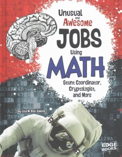 Unusual and Awesome Jobs in Math