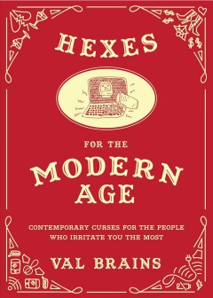 Hexes for the Modern Age
