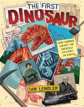 The First Dinosaur