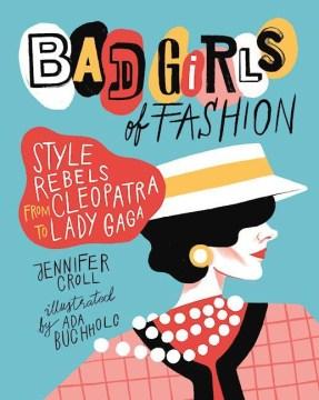 Bad Girls of Fashion