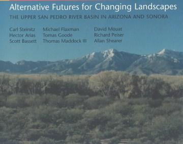 Alternative Futures for Changing Landscapes