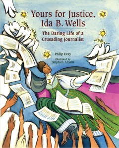 Yours for Justice, Ida B. Wells
