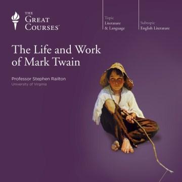 The Life & Work of Mark Twain
