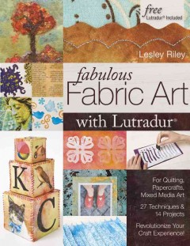 Fabulous Fabric Art With Lutradur