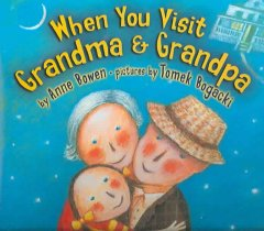 When You Visit Grandma and Grandpa